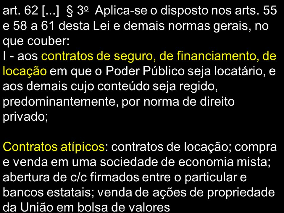 art. 62 [. ] § 3o Aplica-se o disposto nos arts